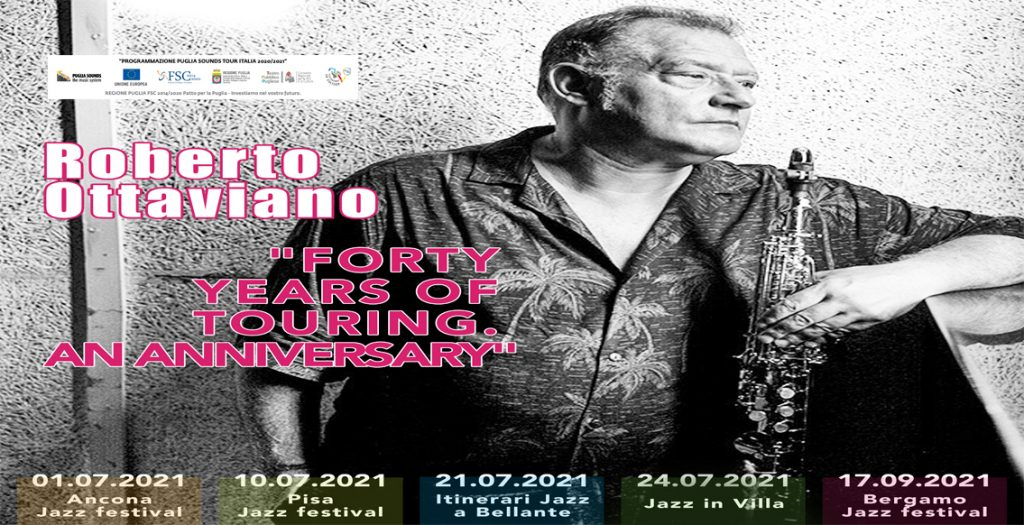 Puglia Producers Roberto Ottaviano Jazz Tour 2021Forty years of touring an anniversary